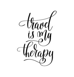 Travel is my therapy inspirational quote about vector