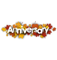 Anniversary banner with maple leaves vector image