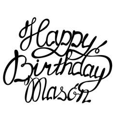 Happy birthday mason name lettering vector