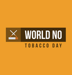 Background of world no tobacco day vector