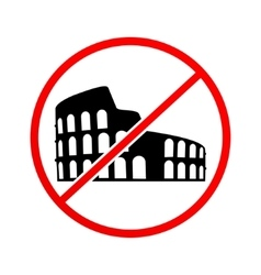 Not to visit colosseum sign vector