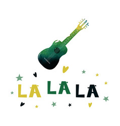 La la la watercolor guitar with a cheerful text vector