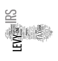 The legalities and issues with an irs levy text vector