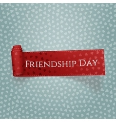 Friendship day realistic red scroll ribbon vector