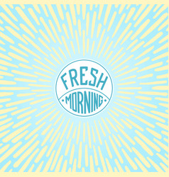 Fresh morning vector