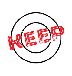 Keep rubber stamp vector