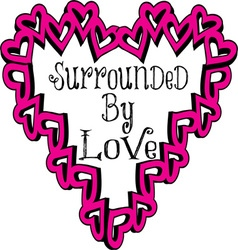 Surrounded By Love vector image
