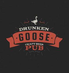 Vintage craft beer pub label drunken goose vector
