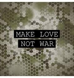 Make love not war motivation poster vector image