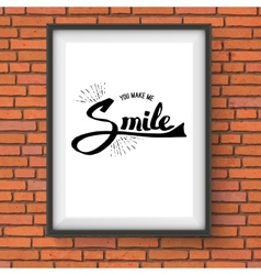You make me smile concept on a frame vector