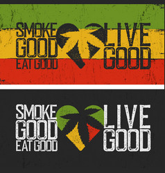 Set of two rastafarian quotes smoke good eat vector