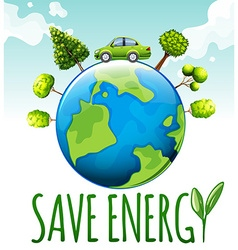 Save energy theme with car and trees vector