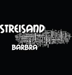 The legendary career of barbra streisand text vector