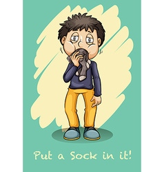 Idiom put a sock in it vector