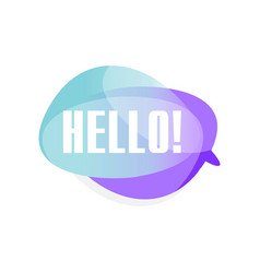 Colored transparent speech bubble with text hello vector