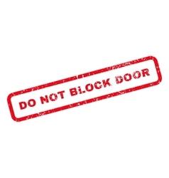 Do not block door text rubber stamp vector