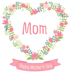 Happy mothers day floral heart wreath vector image vector image