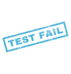 Test fail rubber stamp vector