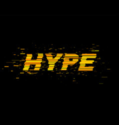 Hype text with glitch effect vector
