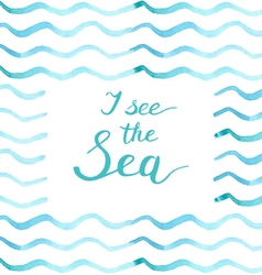 I see sea calligraphic lettering poster vector