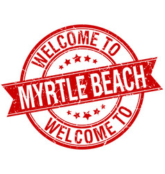 welcome to myrtle beach red round ribbon stamp vector image vector image