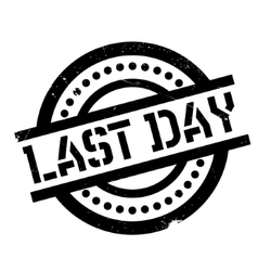 Last day rubber stamp vector
