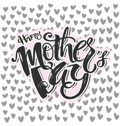 Mothers day concept hand lettering motivation vector