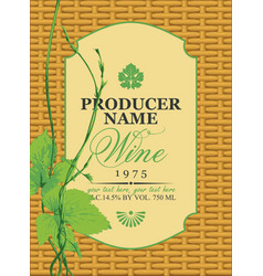 Wine label in a frame on the basket with grapevine vector