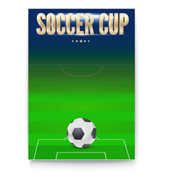 poster of soccer cup design of flyer soccer ball vector image