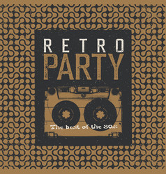 retro party the best of 80s vintage music party vector image
