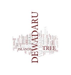 The legend of the dewadaru tree text background vector