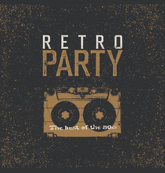Retro party the best of 80s vintage music party vector