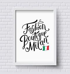 Fashion Boutique Milan Concept on a Frame vector image