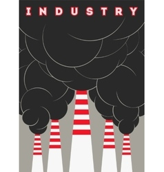 Typographical industry poster with smokestacks vector