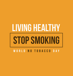 Stop smoking no tobacco day background vector