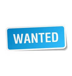 Wanted blue square sticker isolated on white vector