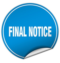 Final notice round blue sticker isolated on white vector