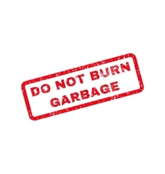 Do not burn garbage text rubber stamp vector