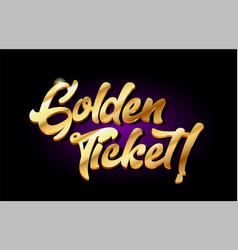 Golden ticket 3d gold golden text metal logo icon vector