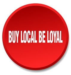 Buy local be loyal red round flat isolated push vector