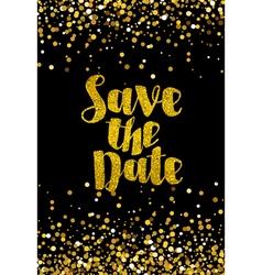 Save the date golden glitter wedding invitation te vector image vector image