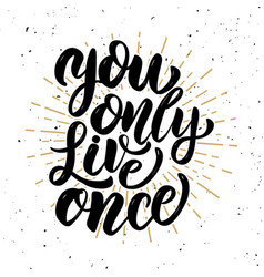 you only live once hand drawn motivation vector image vector image
