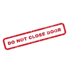Do not close door text rubber stamp vector
