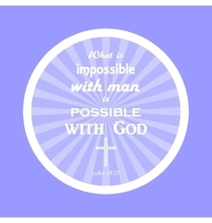 Bible verse all things are possible for god vector