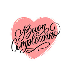 Buon compleanno hand lettering phrase translated vector