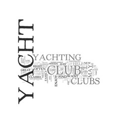 A yacht club that is right for you text word vector