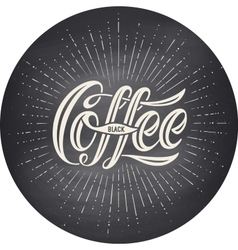 Hand-drawn lettering inscription Coffee Black on vector image vector image
