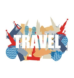 Travel Text on background silhouettes attractions vector image