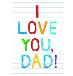 Phrase i love you dad child writing style on lined vector