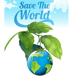 Save the world theme with earth and leaves vector